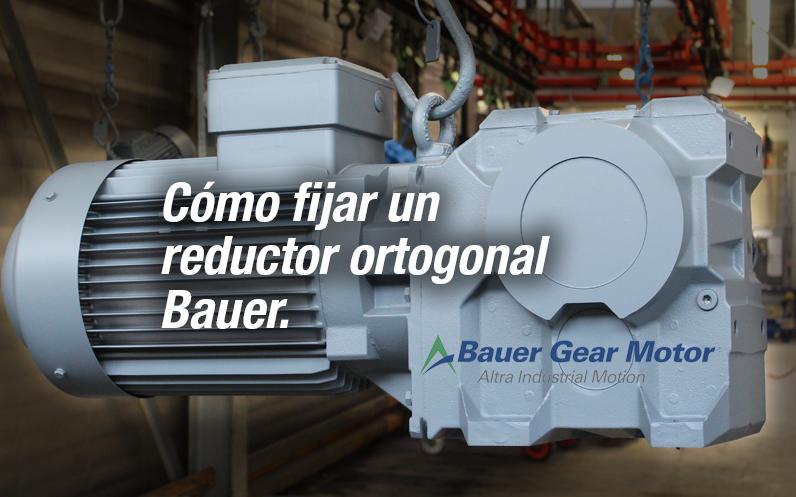 Cómo fijar un reductor ortogonal Bauer
